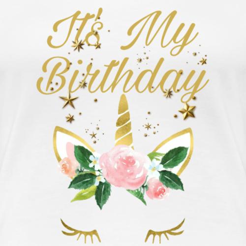It's My Birthday - Maglietta Premium da donna