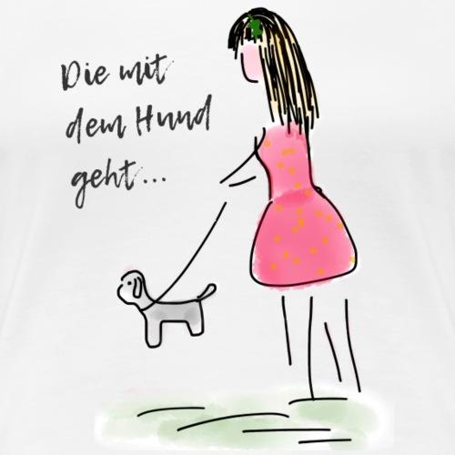 Die mit dem Hund geht | Hundeshirt - Frauen Premium T-Shirt