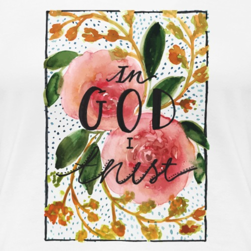 In God I Trust T-Shirt - Women's Premium T-Shirt