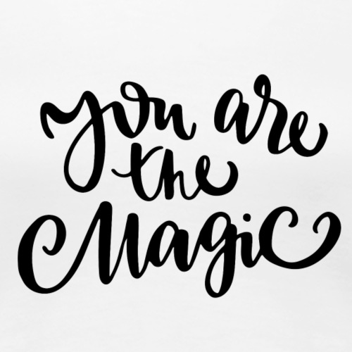 Du bist magisch - Magic - Frauen Premium T-Shirt