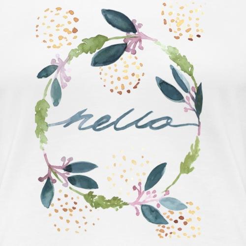 Nancy Rose Designs - Hello - Women's Premium T-Shirt