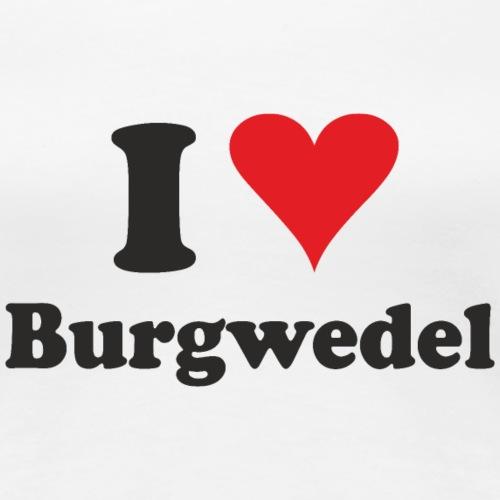 I Love Burgwedel - Frauen Premium T-Shirt