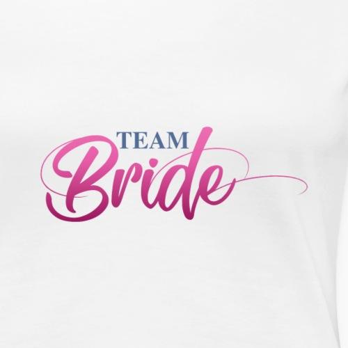 Team Bride - pink Lettering / pinker Schriftzug - Women's Premium T-Shirt