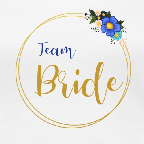 Team Bride - inscription golden wreath - Women's Premium T-Shirt