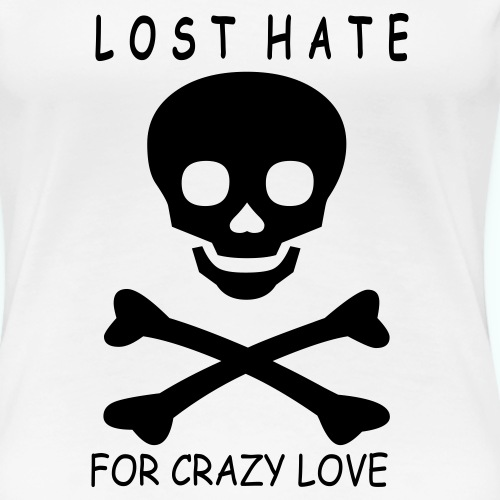 LOST HATE - Frauen Premium T-Shirt