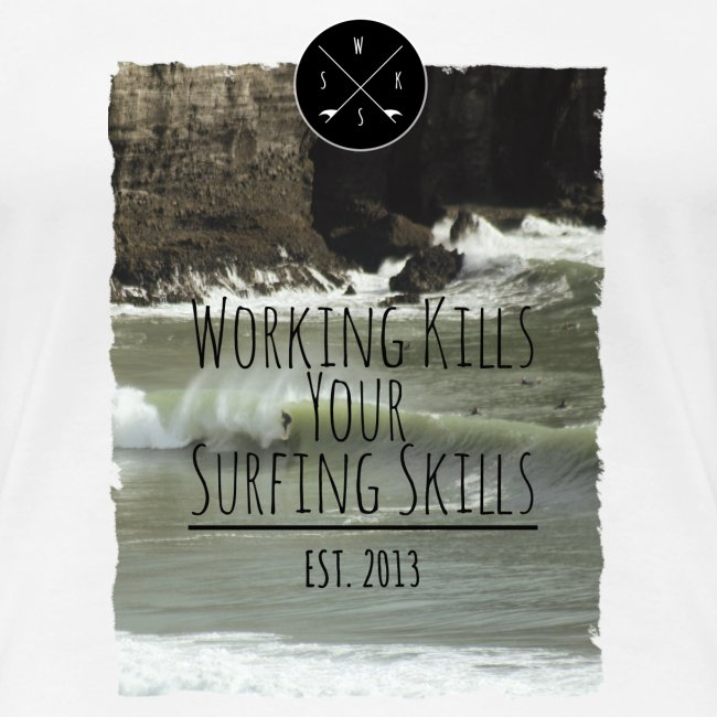 Working kills your surfing skills