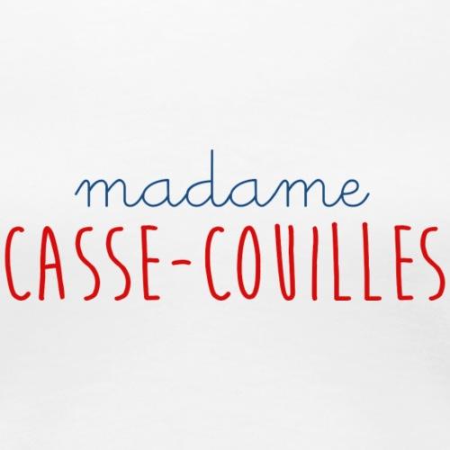 MADAME CASSE COUILLES - T-shirt Premium Femme