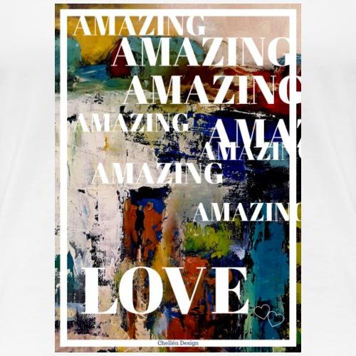 Amazing Love - Premium-T-shirt dam
