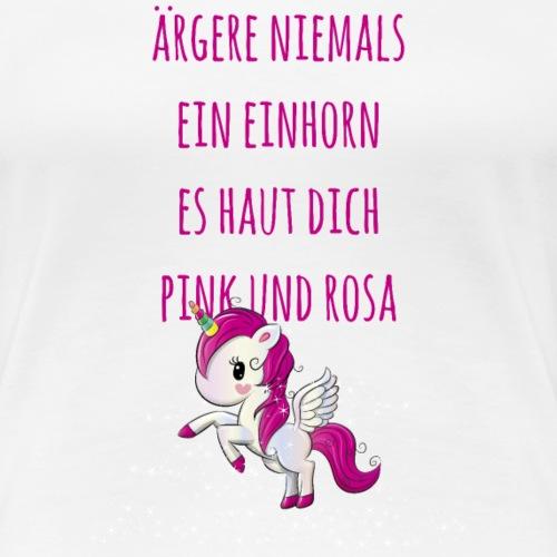 Einhorn Unicorn Pink Rosa Spruch Shirt Geschenk - Frauen Premium T-Shirt