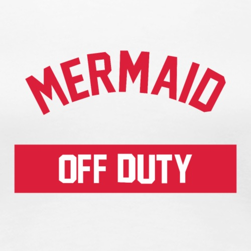 Mermaid off Duty Design - Frauen Premium T-Shirt