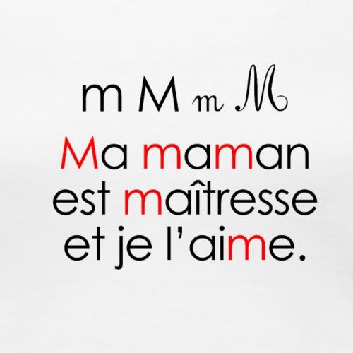 Le son M comme Maman - T-shirt Premium Femme
