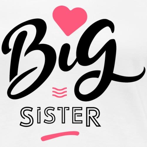 Big sister - T-shirt Premium Femme