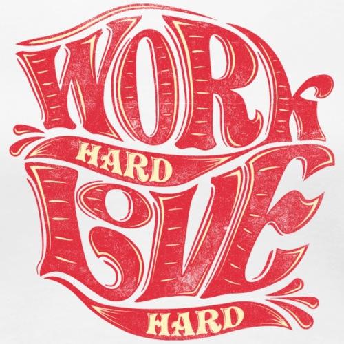 Work hard love hard - Frauen Premium T-Shirt