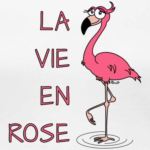 Flamant Rose, la vie en Rose - T-shirt Premium Femme