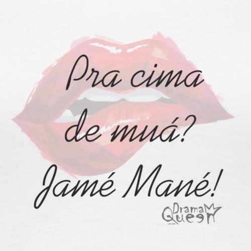 Jamé Mané - Women's Premium T-Shirt