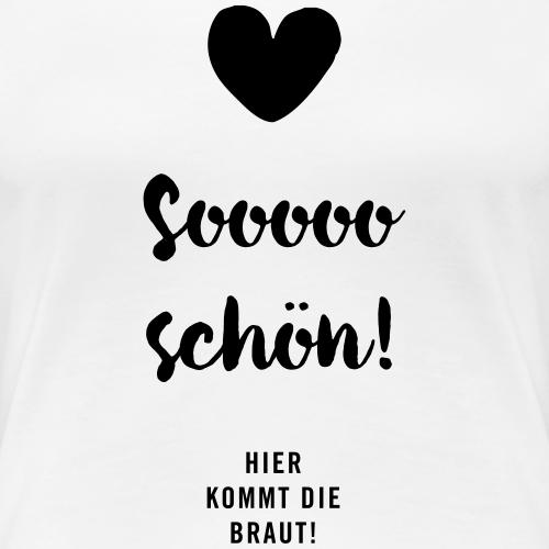 Braut - JGA-Shirt - Sooooo schön!