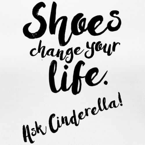 Shoes change your life - Frauen Premium T-Shirt