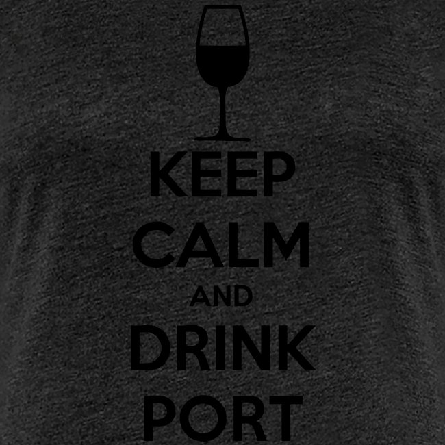 Keep Calm and Drink Port
