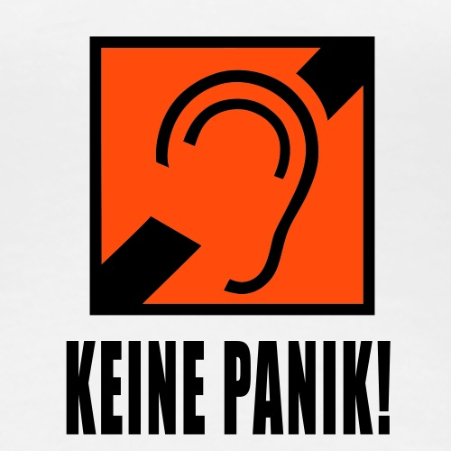 Bin Gehörlos - Keine Panik! - Frauen Premium T-Shirt