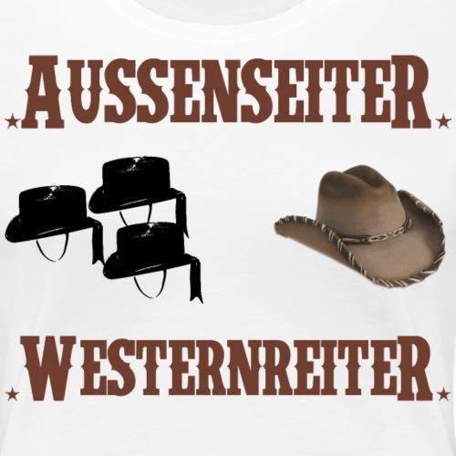 Außenseiter Westernreiter - Frauen Premium T-Shirt