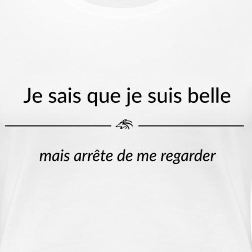 jesaisquejesuisbelle mais - T-shirt Premium Femme