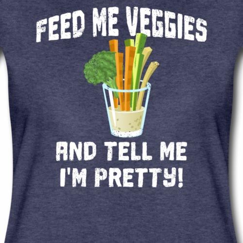Feed me Veggies and tell I'm Pretty T-Shirt - Frauen Premium T-Shirt