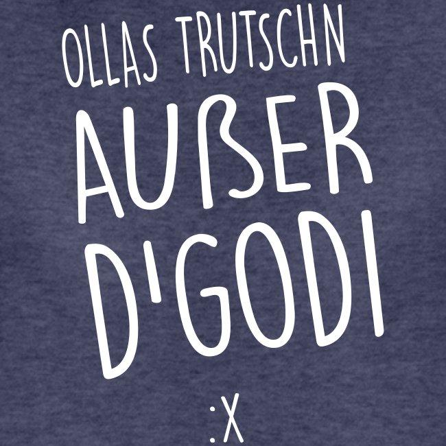 Vorschau: Ollas Trutschn außer d Godi - Frauen Premium T-Shirt