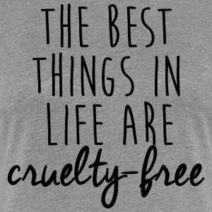 The best things in life are cruelty-free - Women's Premium T-Shirt