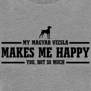 MAGYAR VIZSLA makes me happy - Frauen Premium T-Shirt