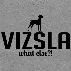 VIZSLA what else - Frauen Premium T-Shirt
