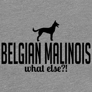 BELGIAN MALINOIS what else - Frauen Premium T-Shirt