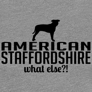 American Staffordshire whatelse - Vrouwen Premium T-shirt