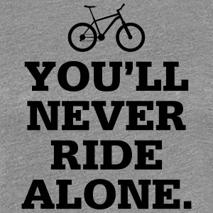 Never Ride Alone - Women's Premium T-Shirt