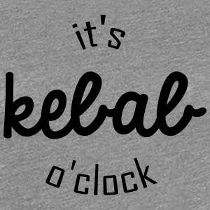 It's kebab o clock - T-shirt Premium Femme