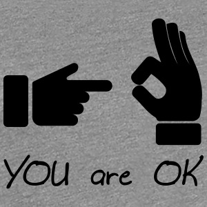 you are ok (sex, funny) - Vrouwen Premium T-shirt