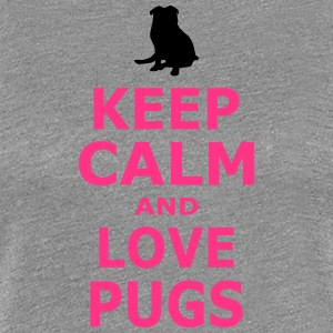 KEEP CALM AND LOVE PUGS - SIMPLE - Women's Premium T-Shirt