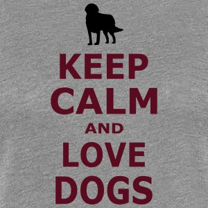 KEEP CALM AND LOVE DOGS - Simple - Women's Premium T-Shirt