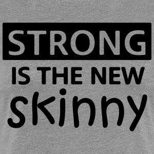 Strong is the new skinny - Women's Premium T-Shirt