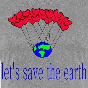 let-s_save_the_earth - Women's Premium T-Shirt