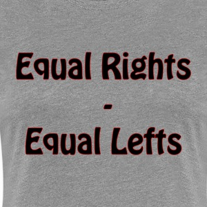 Equal Lefts - Women's Premium T-Shirt
