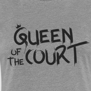 Queen of the court - Women's Premium T-Shirt