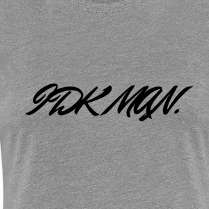 IDK_MAN - Women's Premium T-Shirt