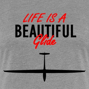 Life is a beautiful glide - Women's Premium T-Shirt