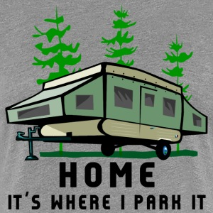 Camping Home Is Where You To Park - Koszulka damska Premium