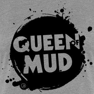 Queen of Mud - Vrouwen Premium T-shirt