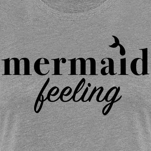 MERMAID FEELING - Women's Premium T-Shirt