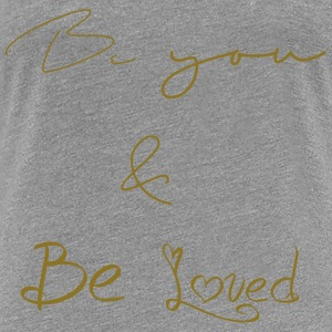 Be You - T-shirt Premium Femme