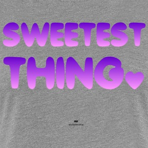 Sweetest Thing - Vrouwen Premium T-shirt