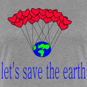 låt s_save_the_earth - Premium-T-shirt dam