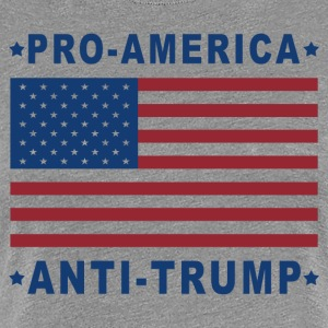 PRO-AMERICA - ANTI-TRUMP - Premium T-skjorte for kvinner